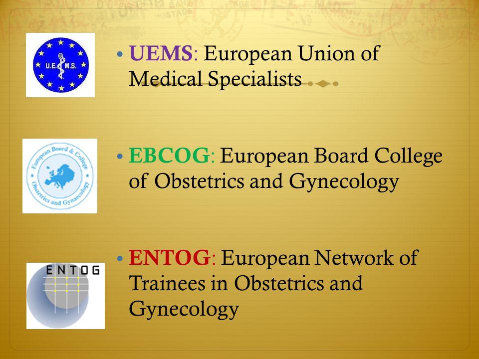 EBCOG- SCAT ( Asistan eğitimini değerlendirme komitesi)  Tüm Avrupa ülkelerinde Kadın Doğum uzmanlık eğitimi standartlarını belirlemekte ve denetlemektedir.