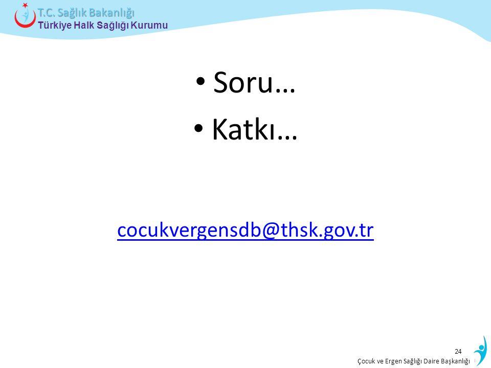 İstatistik ve Bilgi İşlem Daire Başkanlığı Türkiye Halk Sağlığı Kurumu T.C. Sağlık Bakanlığı Çocuk ve Ergen Sağlığı Daire Başkanlığı Soru… Katkı… cocu
