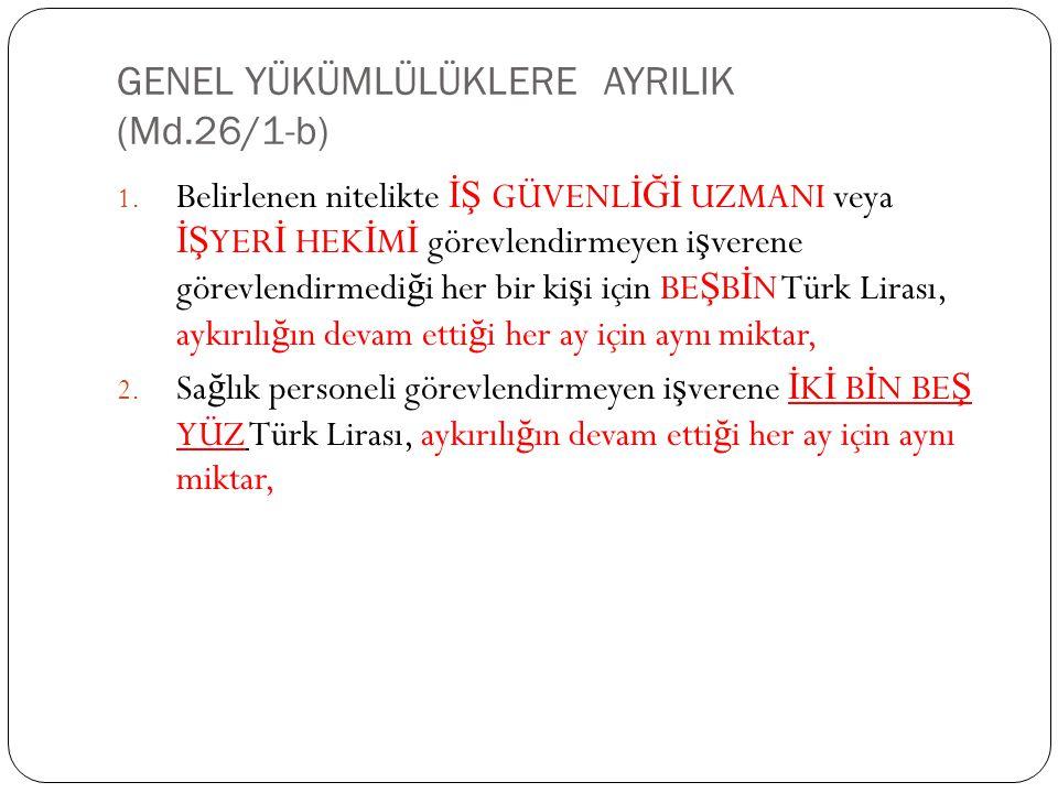 GENEL YÜKÜMLÜLÜKLERE AYRILIK (Md.26/1-b) 1.