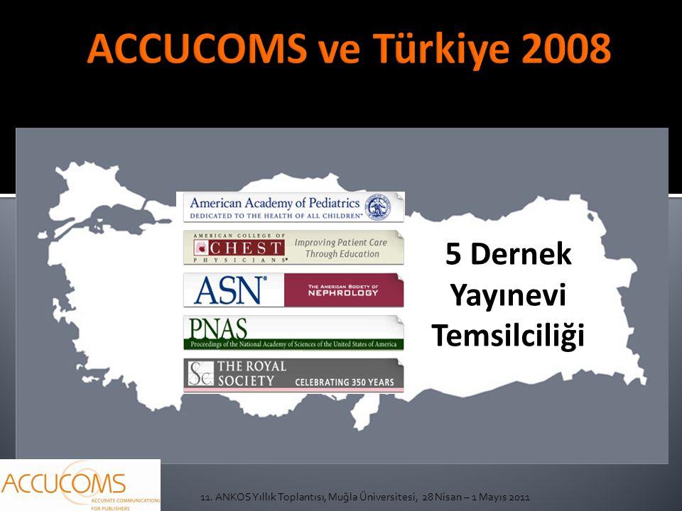 11. ANKOS Yıllık Toplantısı, Muğla Üniversitesi, 28 Nisan – 1 Mayıs 2011 5 Dernek Yayınevi Temsilciliği
