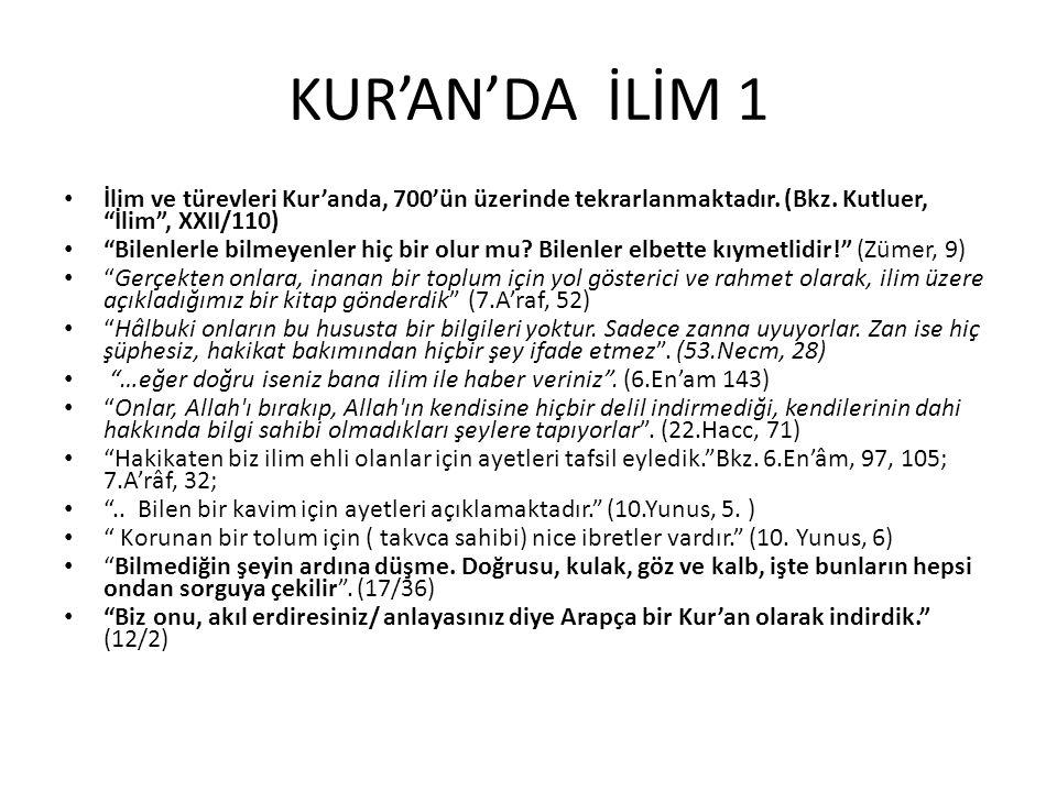 """KUR'AN'DA İLİM 1 İlim ve türevleri Kur'anda, 700'ün üzerinde tekrarlanmaktadır. (Bkz. Kutluer, """"İlim"""", XXII/110) """"Bilenlerle bilmeyenler hiç bir olur"""