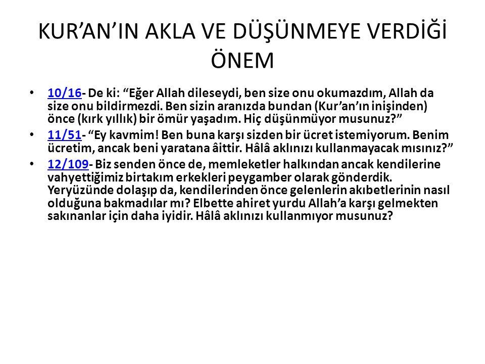 """KUR'AN'IN AKLA VE DÜŞÜNMEYE VERDİĞİ ÖNEM 10/16- De ki: """"Eğer Allah dileseydi, ben size onu okumazdım, Allah da size onu bildirmezdi. Ben sizin aranızd"""
