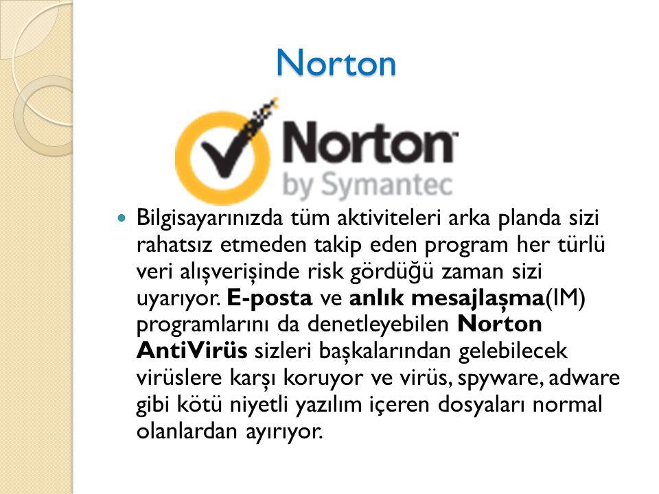 Norton Norton Bilgisayarınızda tüm aktiviteleri arka planda sizi rahatsız etmeden takip eden program her türlü veri alışverişinde risk gördü ğ ü zaman sizi uyarıyor.