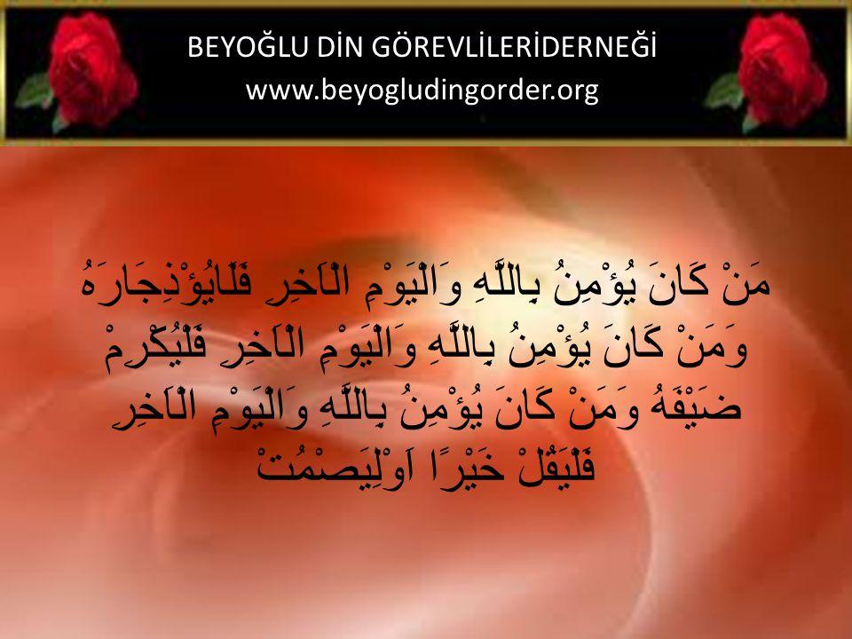 مَنْ Her kim كَانَ ise يُؤْمِنُ inanıyor بِاللَّهِ Allah'a وَالْيَوْمِ الْاَخِرِ Ve ahiret gününe BEYOĞLU DİN GÖREVLİLERİDERNEĞİ www.beyogludingorder.org