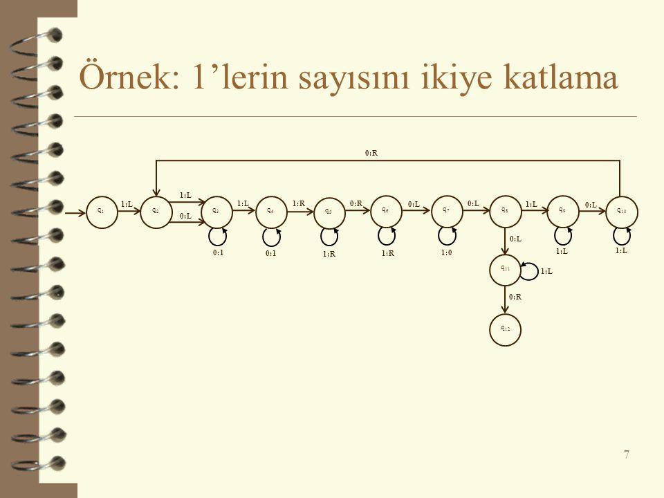 Örnek: 1'lerin sayısını ikiye katlama 7 q1q1 q2q2 q3q3 q4q4 q5q5 q6q6 q7q7 q8q8 q9q9 q 10 q 11 q 12 1:L 0:L 0:1 1:L 0:1 1:R 1:0 1:R0:R 0:L 1:L 0:R 1:L