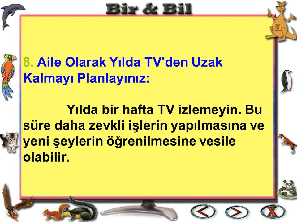 9.Çocuğunuzla Beraber TV İzleyin: Programın içeriğini çocuğunuza açıklayın.