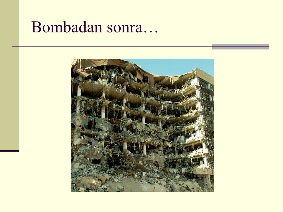 Bombadan sonra…