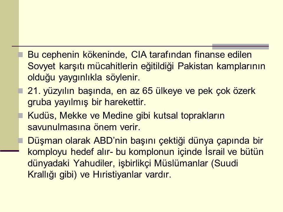 Bu cephenin kökeninde, CIA tarafından finanse edilen Sovyet karşıtı mücahitlerin eğitildiği Pakistan kamplarının olduğu yaygınlıkla söylenir. 21. yüzy