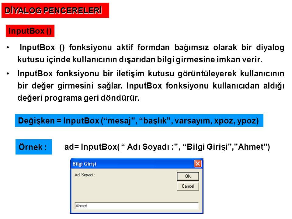MsgBox () Ekrana bir diyalog kutusu içinde mesaj vermek için msgbox deyimi veya msgbox() fonksiyonu kullanılır.