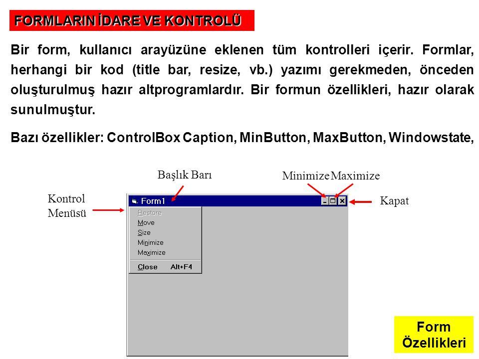 VB'de çok sayıda form kullanılabilmektedir.