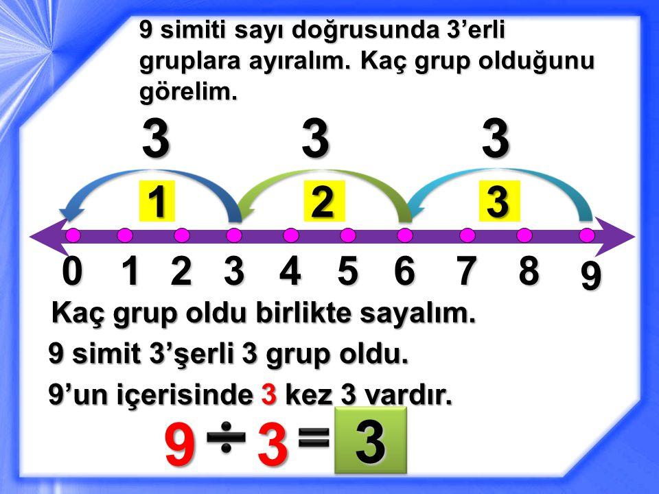 012345678 9 9 simiti sayı doğrusunda 3'erli gruplara ayıralım.