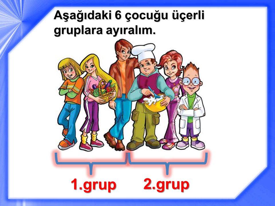 Aşağıdaki 6 çocuğu üçerli gruplara ayıralım. 1.grup 2.grup