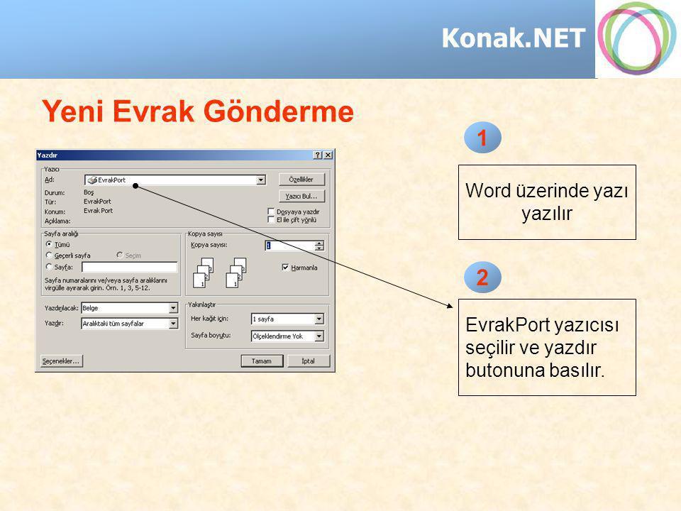 Konak.NET Yeni Evrak Gönderme Word üzerinde yazı yazılır 1 2 EvrakPort yazıcısı seçilir ve yazdır butonuna basılır.
