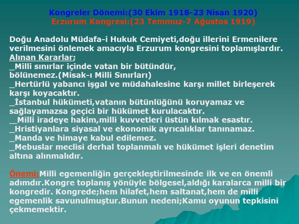 Amasya Genelgesi(22 Haziran 1919): Mustafa Kemal Havza'dan sonra geçtiği Amasya'da arkadaşları,Rauf Orbay,Refet Bele,Ali Fuat Cebesoy ve Kazım Karabekir Paşaların görüşlerini alarak Amasya Genelgesi yayınlamıştır.