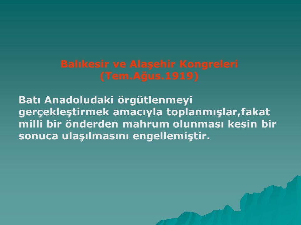 Kongreler Dönemi:(30 Ekim 1918-23 Nisan 1920) Erzurum Kongresi:(23 Temmuz-7 Ağustos 1919) Doğu Anadolu Müdafa-i Hukuk Cemiyeti,doğu illerini Ermenilere verilmesini önlemek amacıyla Erzurum kongresini toplamışlardır.