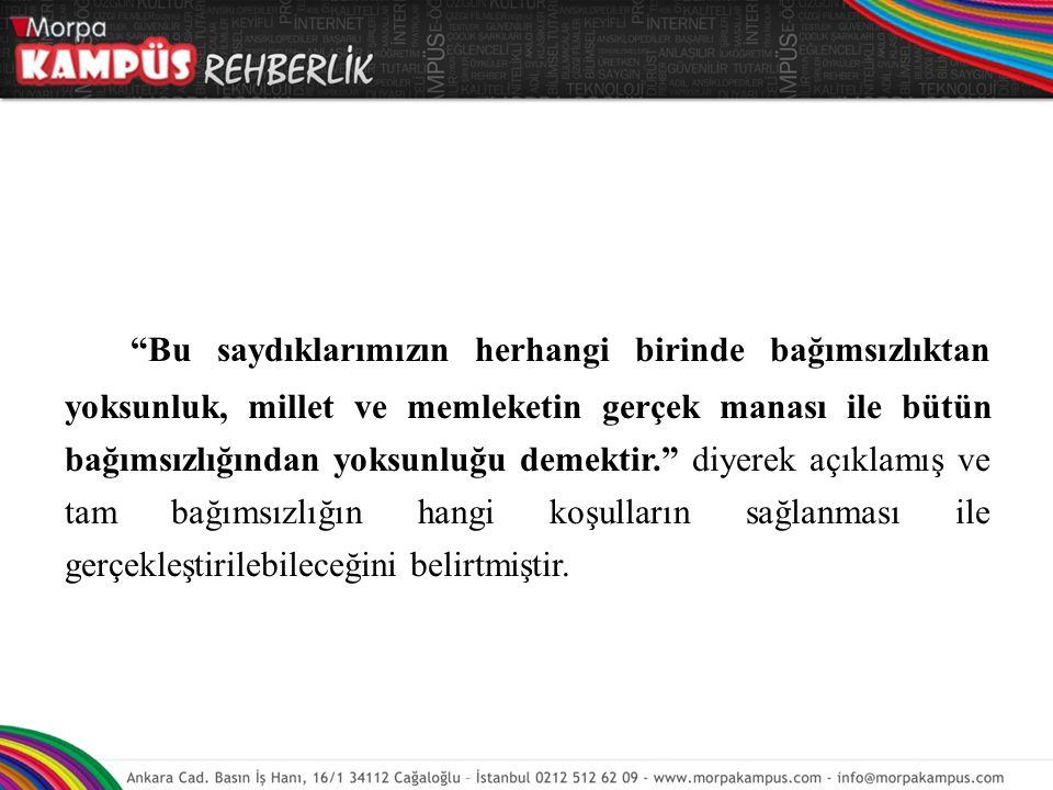 Sonuç olarak; Atatürk'ün Türk milleti için söylediklerini, fikirlerini yapmak istediklerini, yaptıklarını ve başarmaya çalıştıklarını, özet olarak dinamik ideali merkez olarak almak esastır.