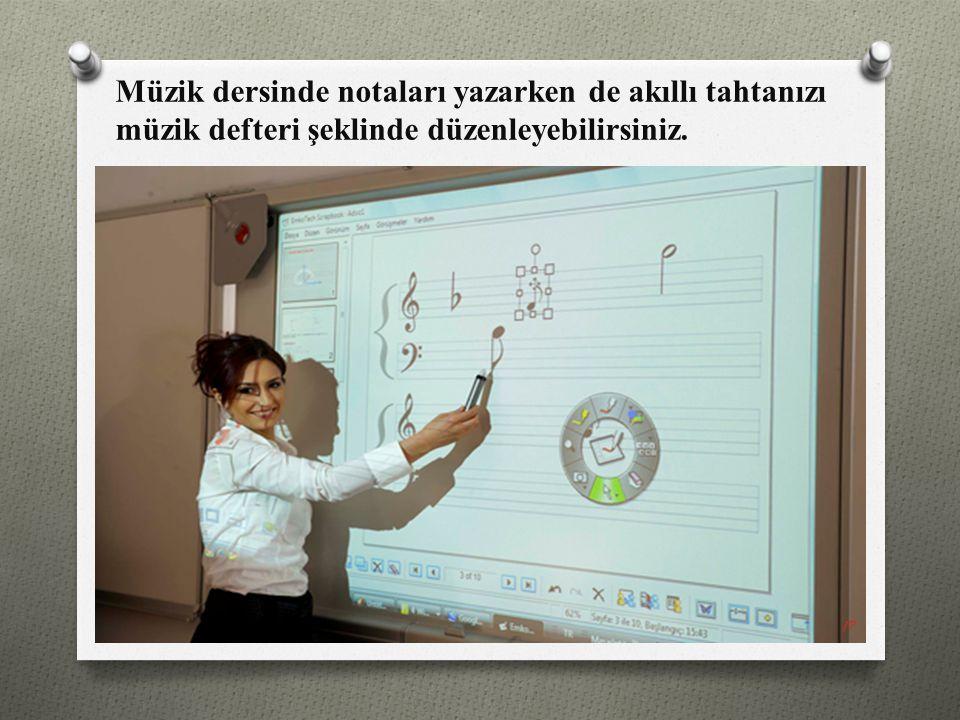 Müzik dersinde notaları yazarken de akıllı tahtanızı müzik defteri şeklinde düzenleyebilirsiniz. 17