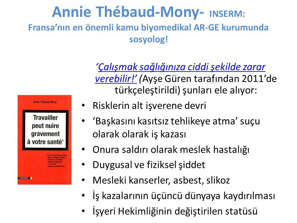 Annie Thébaud-Mony- INSERM: Fransa'nın en önemli kamu biyomedikal AR-GE kurumunda sosyolog.