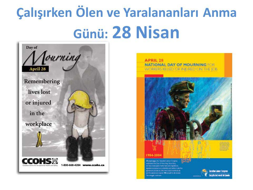 Çalışırken Ölen ve Yaralananları Anma Günü: 28 Nisan