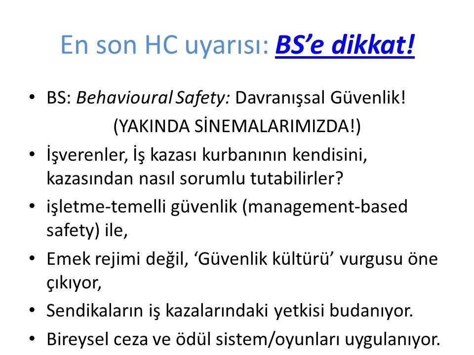 En son HC uyarısı: BS'e dikkat!BS'e dikkat. BS: Behavioural Safety: Davranışsal Güvenlik.