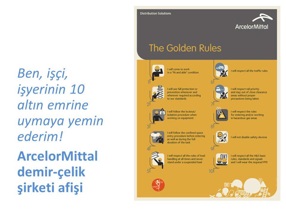Ben, işçi, işyerinin 10 altın emrine uymaya yemin ederim! ArcelorMittal demir-çelik şirketi afişi
