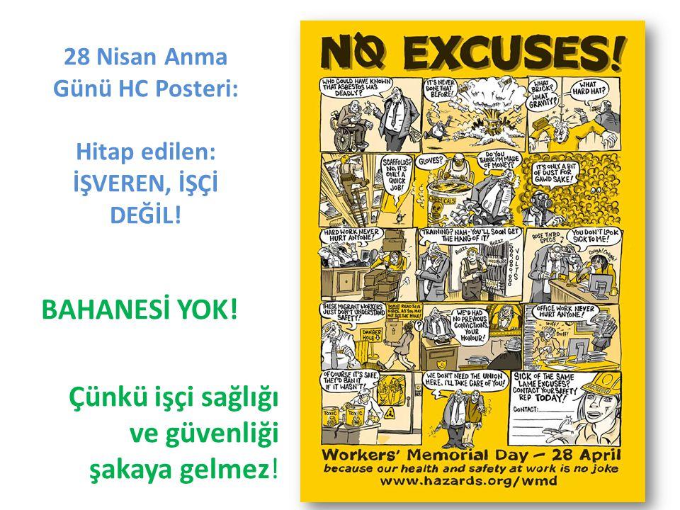 28 Nisan Anma Günü HC Posteri: Hitap edilen: İŞVEREN, İŞÇİ DEĞİL.