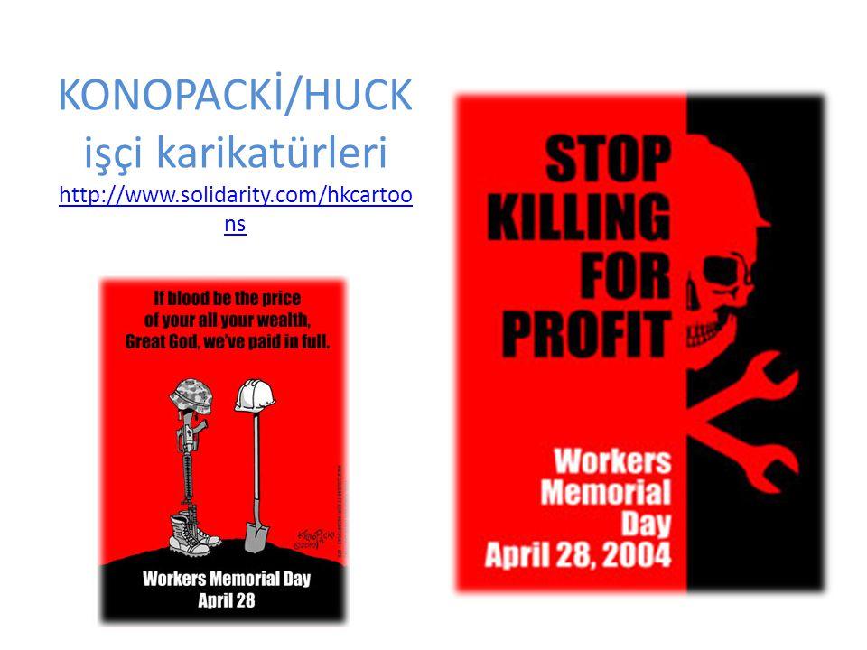 KONOPACKİ/HUCK işçi karikatürleri http://www.solidarity.com/hkcartoo ns http://www.solidarity.com/hkcartoo ns