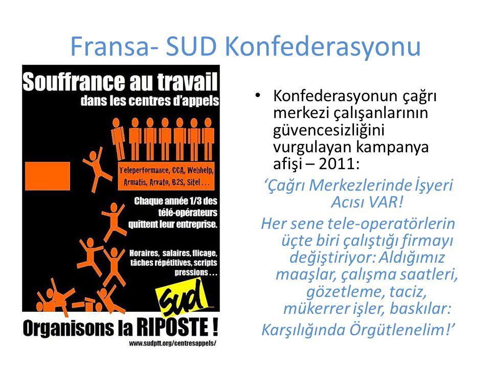 Fransa- SUD Konfederasyonu Konfederasyonun çağrı merkezi çalışanlarının güvencesizliğini vurgulayan kampanya afişi – 2011: 'Çağrı Merkezlerinde İşyeri Acısı VAR.