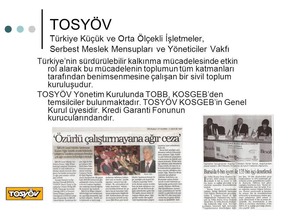TOSYÖV Türkiye Küçük ve Orta Ölçekli İşletmeler, Serbest Meslek Mensupları ve Yöneticiler Vakfı Türkiye'nin sürdürülebilir kalkınma mücadelesinde etki