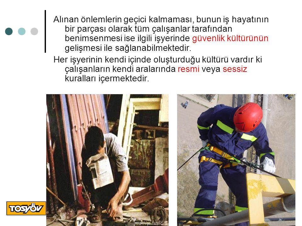 Alınan önlemlerin geçici kalmaması, bunun iş hayatının bir parçası olarak tüm çalışanlar tarafından benimsenmesi ise ilgili işyerinde güvenlik kültürü