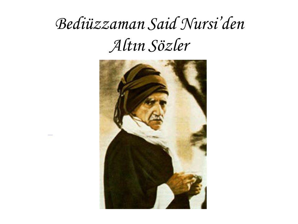 Bediüzzaman Said Nursi'den Altın Sözler