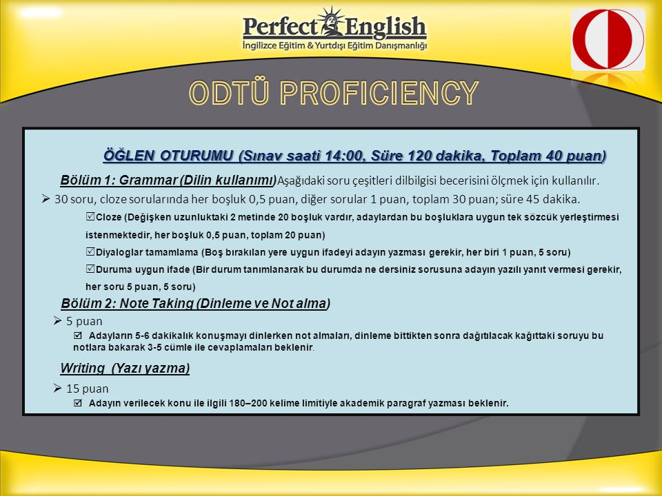 ÖĞLEN OTURUMU (Sınav saati 14:00, Süre 120 dakika, Toplam 40 puan) ÖĞLEN OTURUMU (Sınav saati 14:00, Süre 120 dakika, Toplam 40 puan) Bölüm 1: Grammar