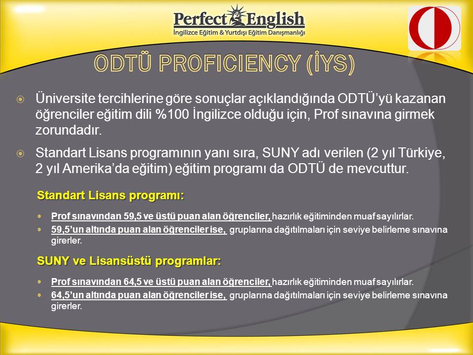  Üniversite tercihlerine göre sonuçlar açıklandığında ODTÜ'yü kazanan öğrenciler eğitim dili %100 İngilizce olduğu için, Prof sınavına girmek zorunda