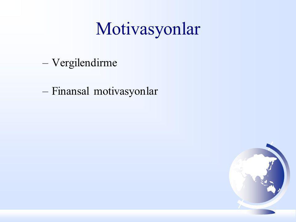 Motivasyonlar –Vergilendirme –Finansal motivasyonlar