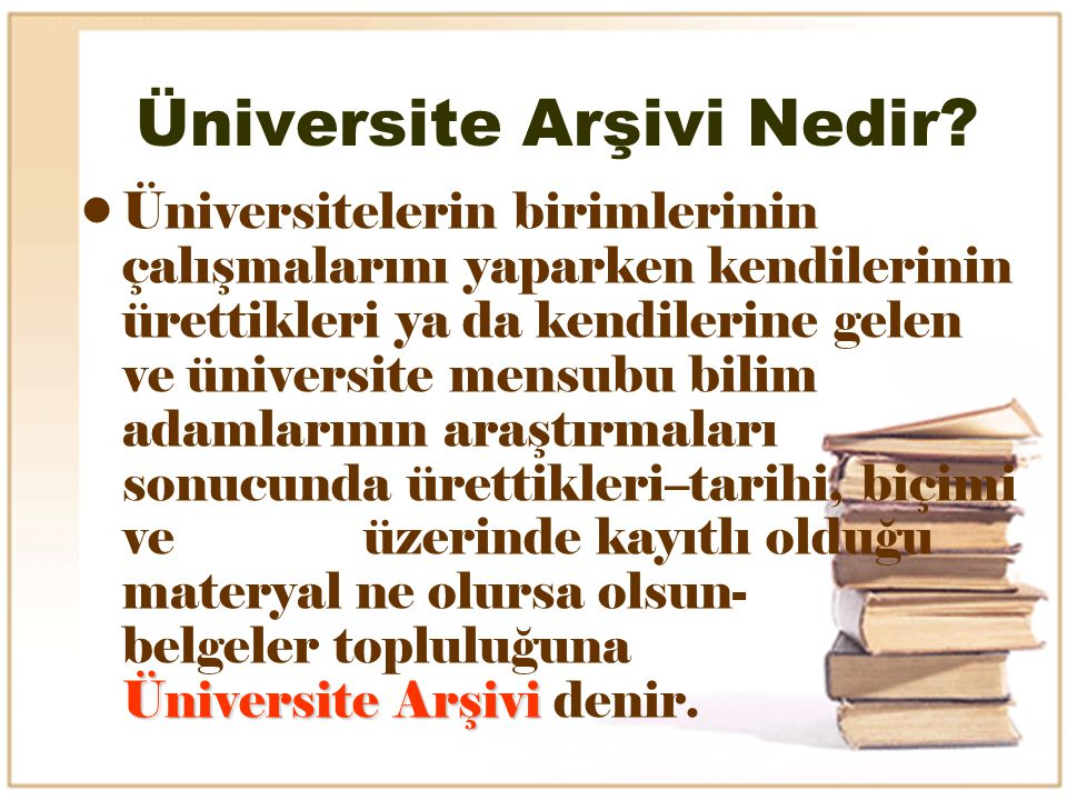 Üniversite Arşivine Devir ve Üniversite Arşivindeki İşlemler 1-Merkez Teşkilatı birim arşivlerinde saklanma süresini tamamlayan arşivlik malzeme, kayıt defterleri veya föyleri ile birlikte Üniversite arşivine devredilir.