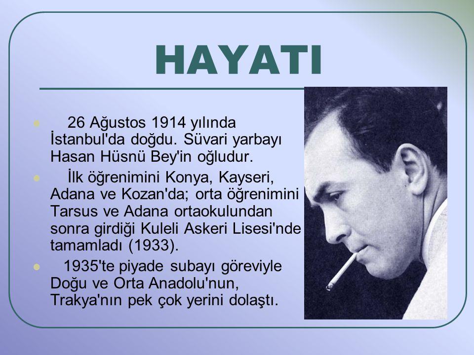 HAYATI 26 Ağustos 1914 yılında İstanbul'da doğdu. Süvari yarbayı Hasan Hüsnü Bey'in oğludur. İlk öğrenimini Konya, Kayseri, Adana ve Kozan'da; orta öğ