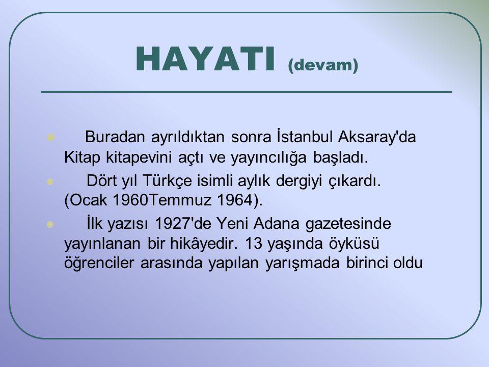 Buradan ayrıldıktan sonra İstanbul Aksaray'da Kitap kitapevini açtı ve yayıncılığa başladı. Dört yıl Türkçe isimli aylık dergiyi çıkardı. (Ocak 1960Te