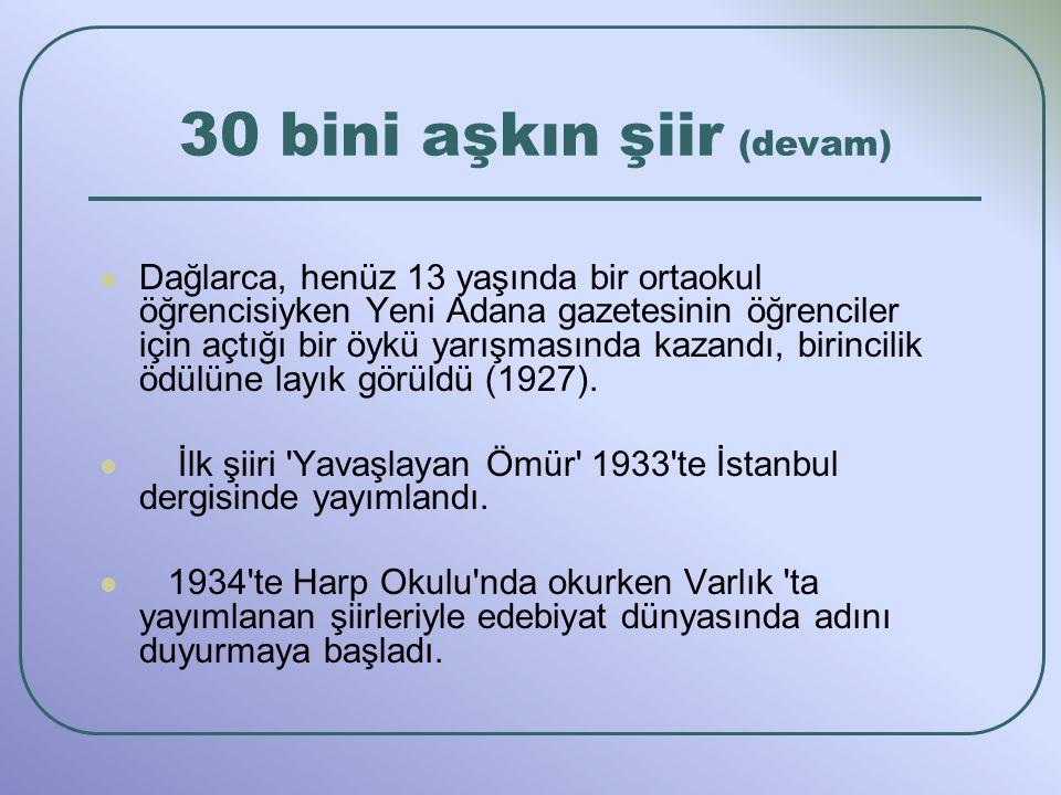 Dağlarca, henüz 13 yaşında bir ortaokul öğrencisiyken Yeni Adana gazetesinin öğrenciler için açtığı bir öykü yarışmasında kazandı, birincilik ödülüne layık görüldü (1927).