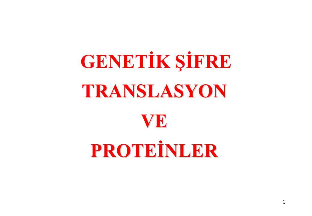 1 TRANSLASYON VE PROTEİNLER GENETİK ŞİFRE