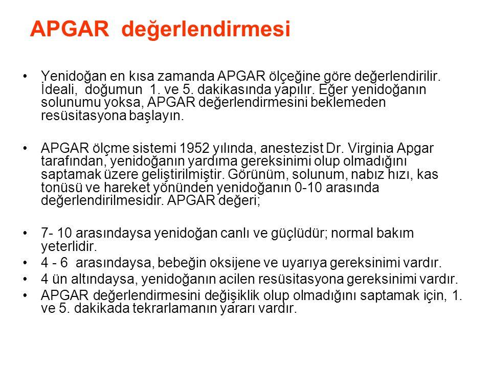 APGAR değerlendirmesi Yenidoğan en kısa zamanda APGAR ölçeğine göre değerlendirilir. İdeali, doğumun 1. ve 5. dakikasında yapılır. Eğer yenidoğanın so