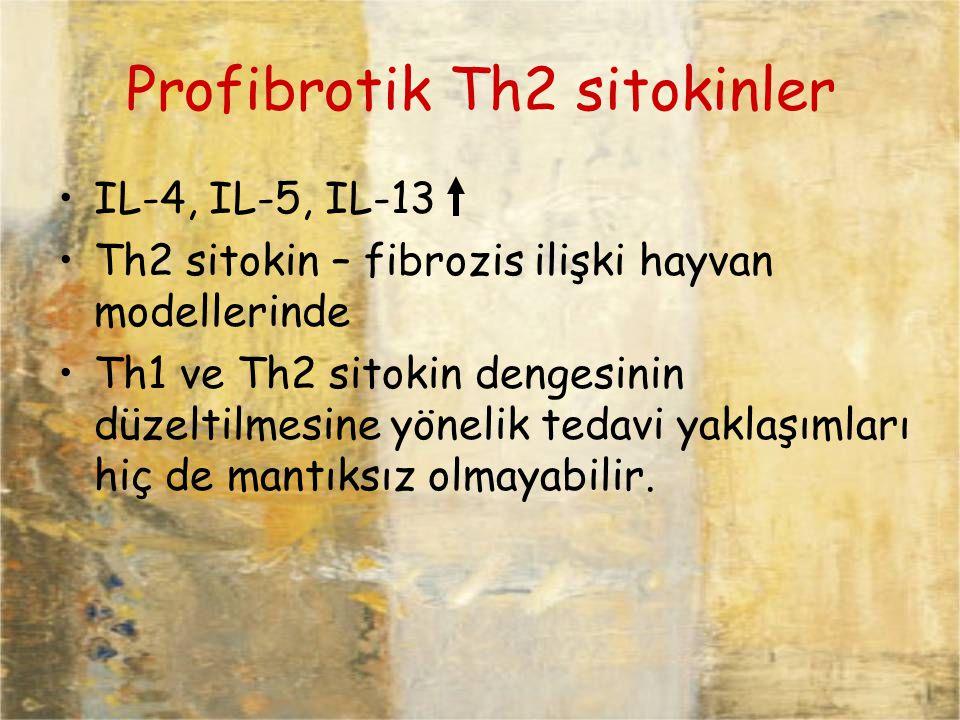 Profibrotik Th2 sitokinler IL-4, IL-5, IL-13 Th2 sitokin – fibrozis ilişki hayvan modellerinde Th1 ve Th2 sitokin dengesinin düzeltilmesine yönelik te