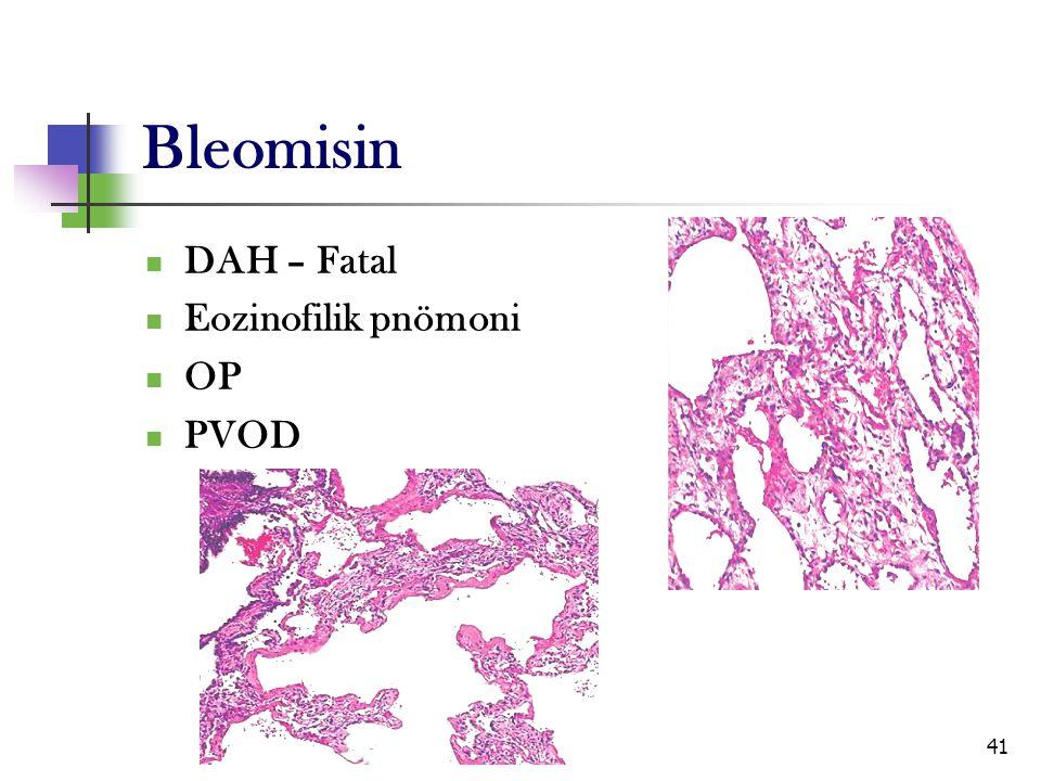 41 Bleomisin DAH – Fatal Eozinofilik pnömoni OP PVOD