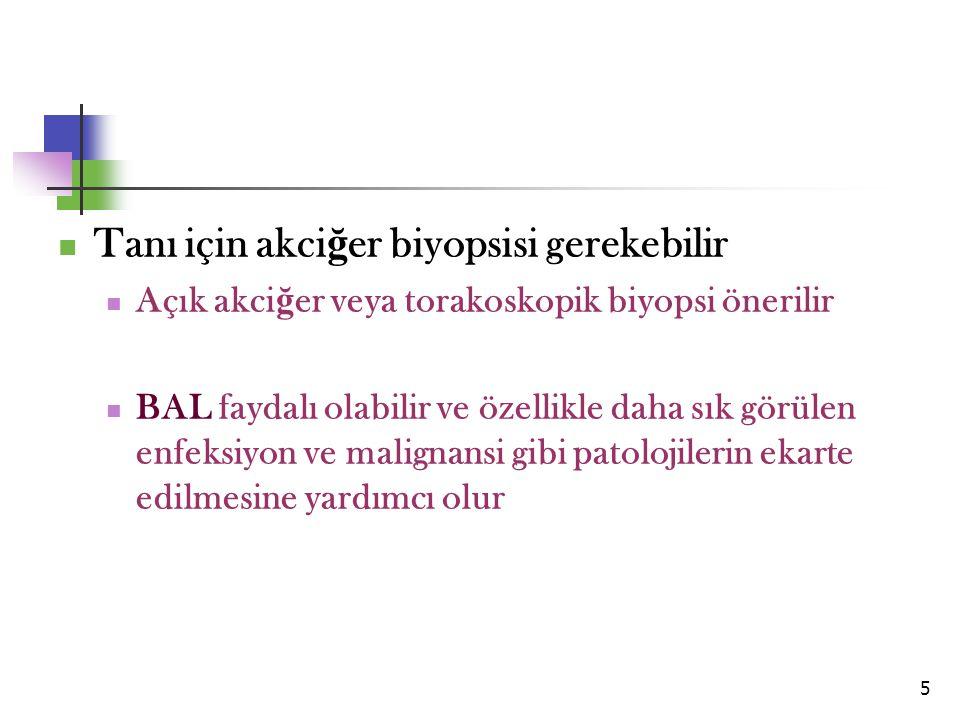 5 Tanı için akci ğ er biyopsisi gerekebilir Açık akci ğ er veya torakoskopik biyopsi önerilir BAL faydalı olabilir ve özellikle daha sık görülen enfek