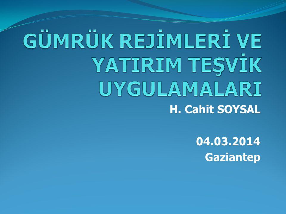 H. Cahit SOYSAL 04.03.2014 Gaziantep