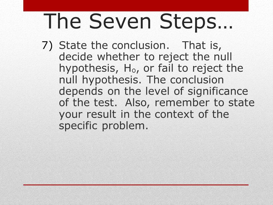 5)Ret bölgelerini tanımlayın 6)Test istatistiklerini hesaplayın 7)Sonuçları yorumlayın