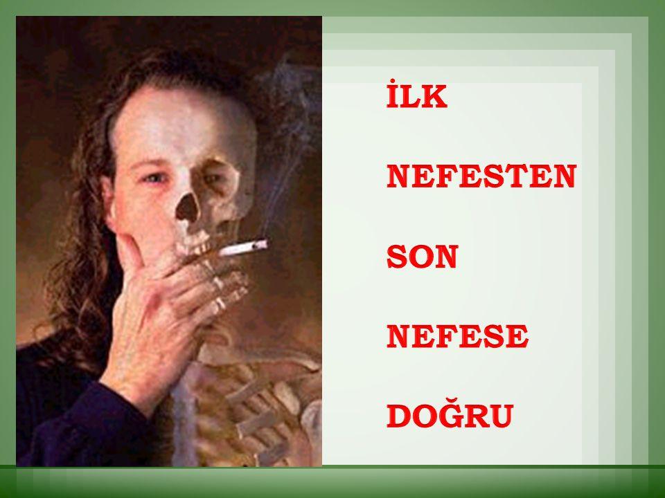 Sigara, insanın fizyolojik ve psikolojik sağlığını bozan en önemli madde bağımlılığıdır.