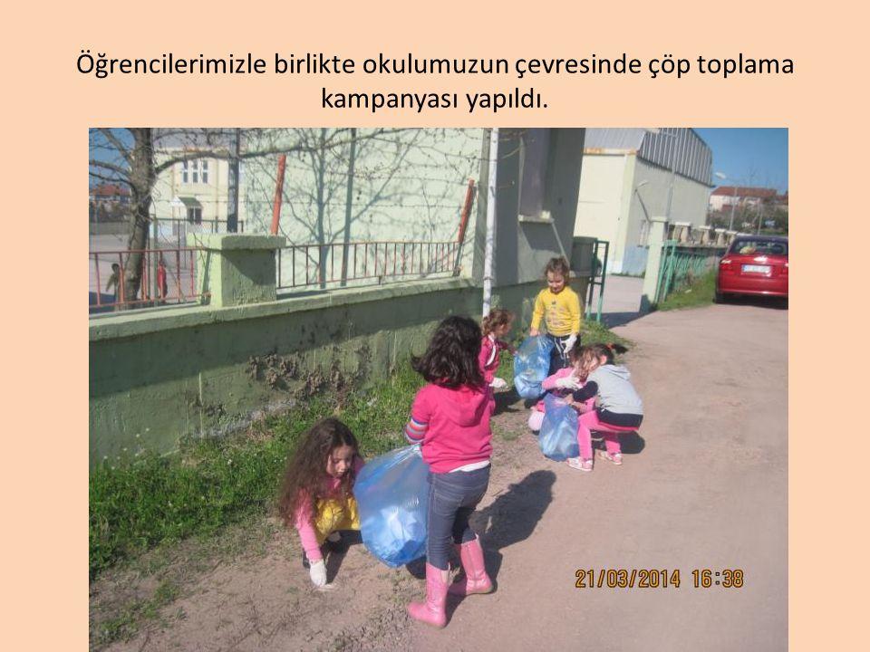 Öğrencilerimizle birlikte okulumuzun çevresinde çöp toplama kampanyası yapıldı.