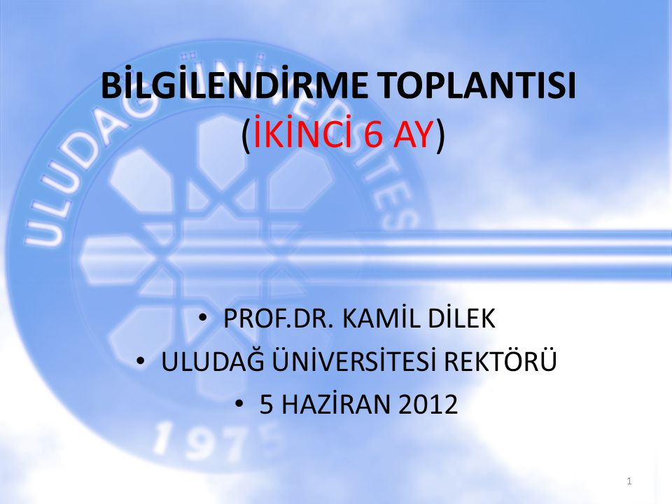 BİLGİLENDİRME TOPLANTISI (İKİNCİ 6 AY) PROF.DR.
