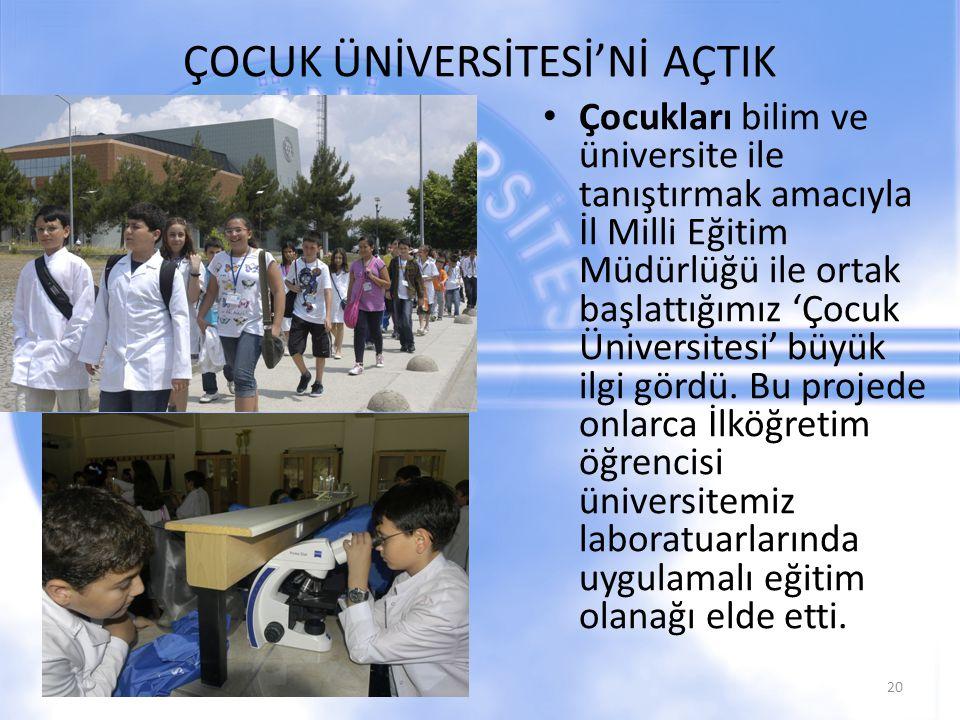 ÇOCUK ÜNİVERSİTESİ'Nİ AÇTIK Çocukları bilim ve üniversite ile tanıştırmak amacıyla İl Milli Eğitim Müdürlüğü ile ortak başlattığımız 'Çocuk Üniversitesi' büyük ilgi gördü.
