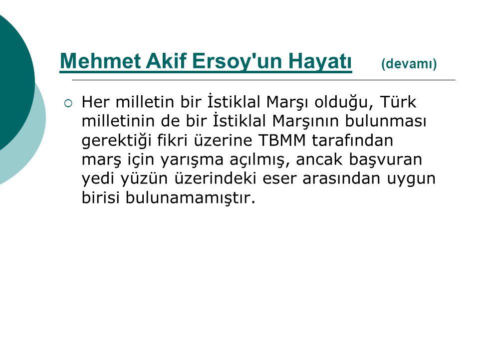  Her milletin bir İstiklal Marşı olduğu, Türk milletinin de bir İstiklal Marşının bulunması gerektiği fikri üzerine TBMM tarafından marş için yarışma